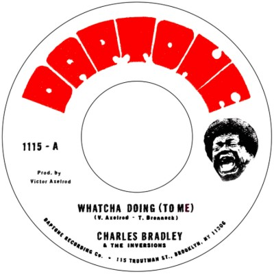 Charles Bradley - Whatcha Doing (To Me) / Strike Three