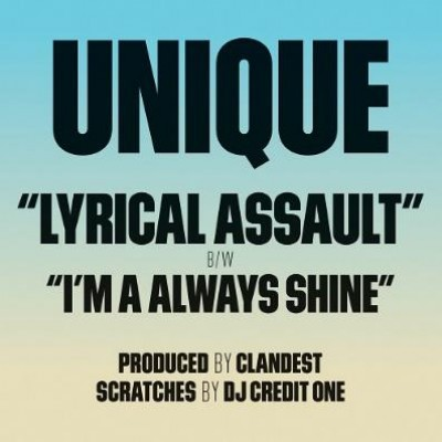 Unique - Lyrical Assault / I'm A Always Shine