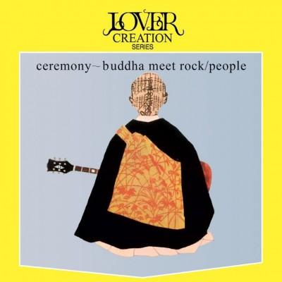 People - Ceremony-Buddha Meet Rock