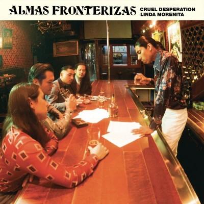 Almas Fronterizas - Cruel Desperation