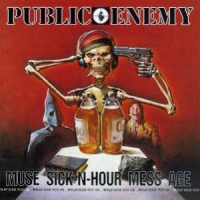 Public Enemy - Muse Sick-N-N-Hour Mess Age