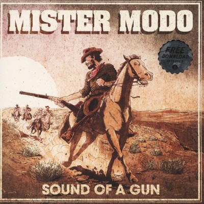 Mister Modo - Sound Of A Gun