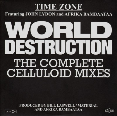 Time Zone Featuring John Lydon And Afrika Bambaataa - World Destruction (The Complete Celluloid Mixes)