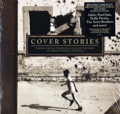 Various - Cover Stories: Brandi Carlile Celebrates 10 Years Of The Story - An Album To Benefit War Child