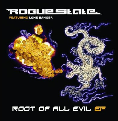 Rogue State Featuring Lone Ranger - Root Of All Evil EP