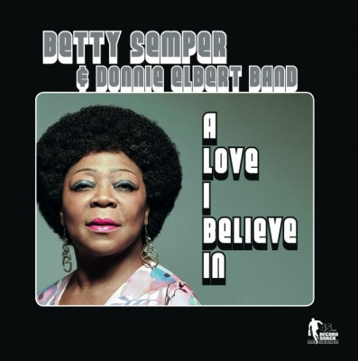 Betty Semper - A Love I Believe In