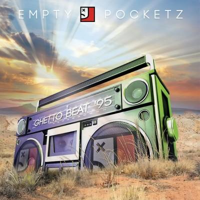 Empty Pocketz - Ghetto Beat 95