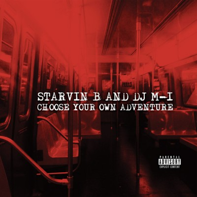 Starvin B & Dj M-1 - Choose Your Own Adventure