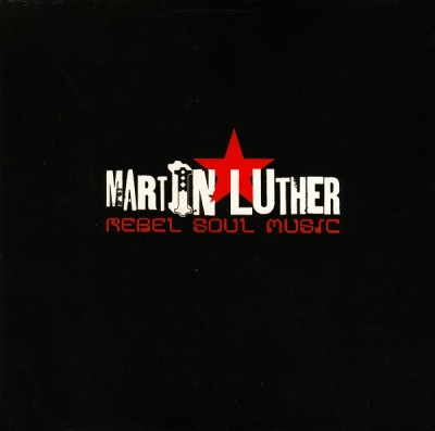 Martin Luther - Rebel Soul Music