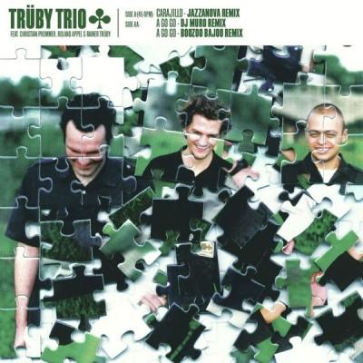 Trüby Trio - Carajillo / A Go Go (Remixes)