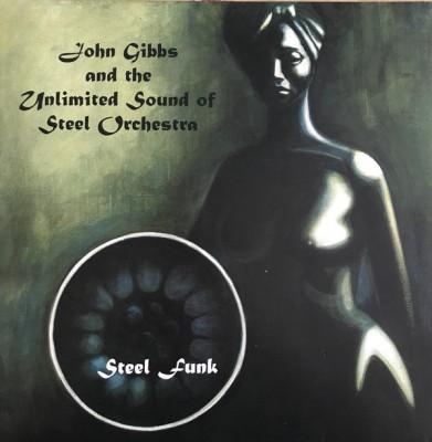 John Gibbs & The U.S. Steel Orchestra - Steel Funk