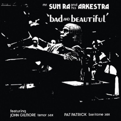 The Sun Ra Arkestra - Bad And Beautiful