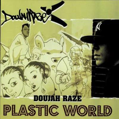 Doujah Raze - Plastic World