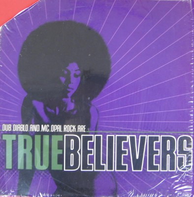 True Believers - Dub Diablo And MC Opal Rock Are True Believers