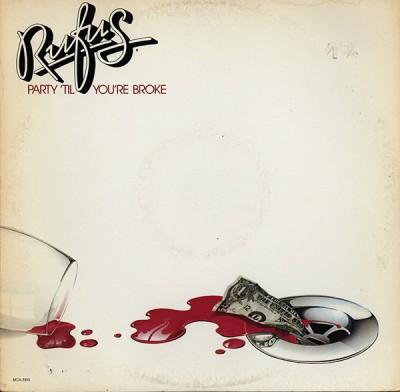 Rufus - Party 'Til You're Broke