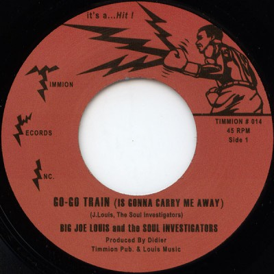 Big Joe Louis - Go-Go Train (Is Gonna Carry Me Away)