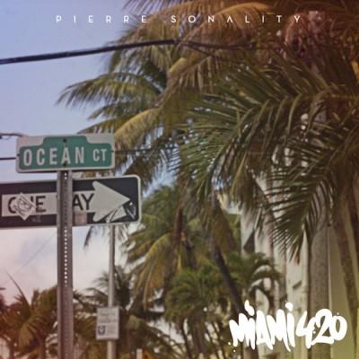 Pierre Sonality - Miami 420