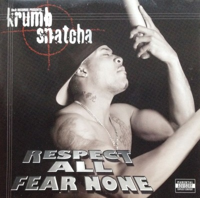 Krumb Snatcha - Respect All Fear None