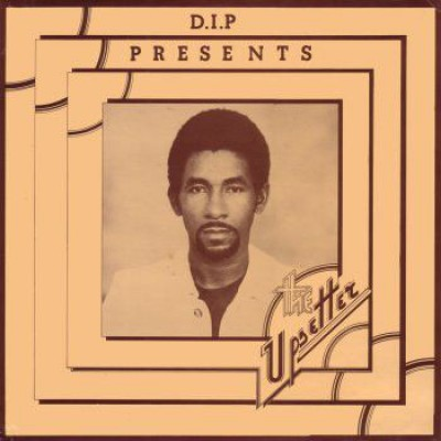 Various - D.I.P Presents The Upsetter