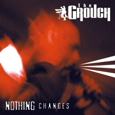 The Grouch - Nothing Changes