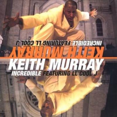 Keith Murray - Incredible