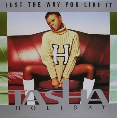 Tasha Holiday - Just The Way You Like It
