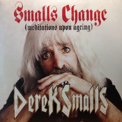 Derek Smalls - Smalls Change (Meditations Upon Ageing)