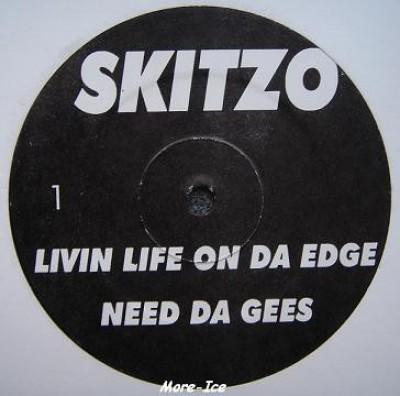 Skitzo / S.O.S. - Livin Life On Da Edge / Need Da Gees / No Diggety