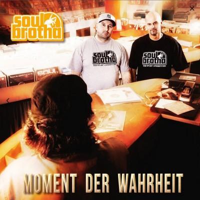 Soulbrotha - Moment Der Wahrheit