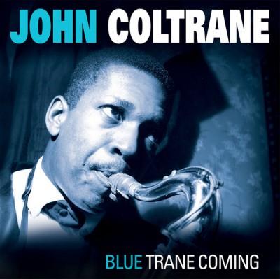 John Coltrane - Blue Trane Coming