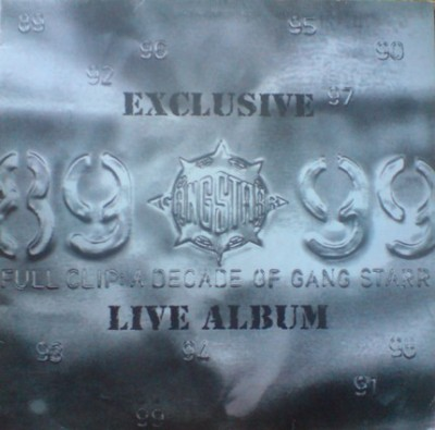 Gang Starr - Full Clip: A Decade Of Gang Starr, Exclusive Live Album