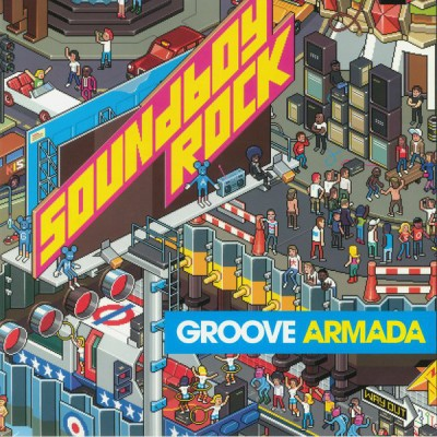 Groove Armada - Soundboy Rock