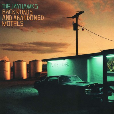 The Jayhawks - Back Roads And Abandoned Motels