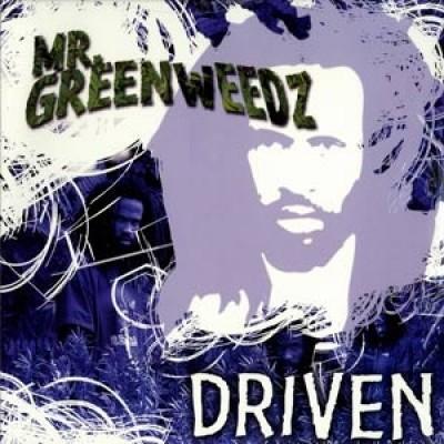 Mr. Greenweedz - Driven