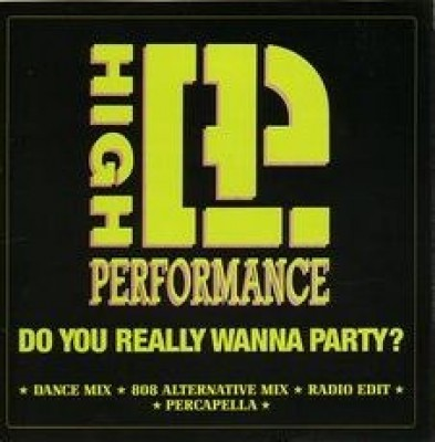 High Performance - Do You Really Wanna Party ?