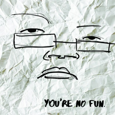 Illingsworth - You're No Fun