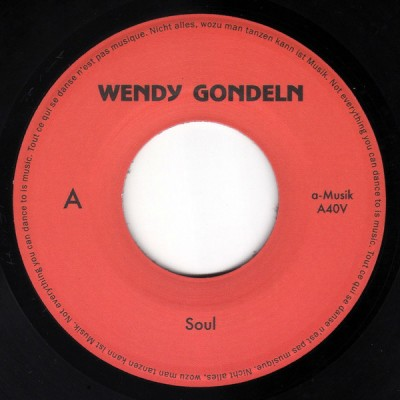 Wendy Gondeln - Soul / Where Were You In 1918 (And In '77, Too)
