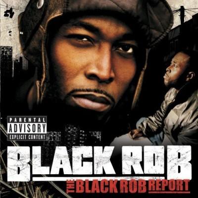 Black Rob - The Black Rob Report