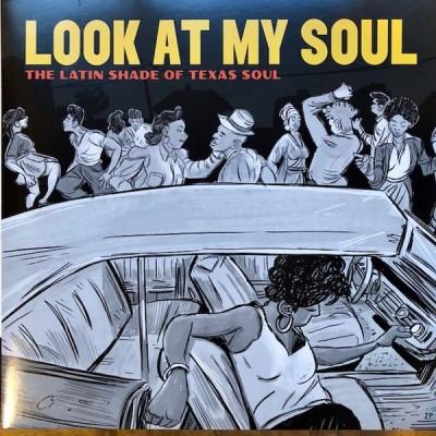 Adrian Quesada - Look At My Soul: The Latin Shade Of Texas Soul
