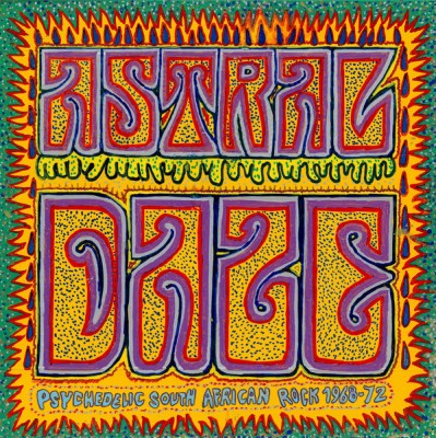 Various - Astral Daze - Psychedelic South African Rock 1968-72