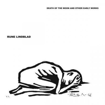 Rune Lindblad - Death Of The Moon And Other Early Works