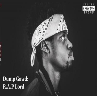 ThaGodFahim - Dump Gawd: R.A.P Lord
