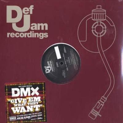 DMX - Give 'Em What They Want / Pump Ya Fist
