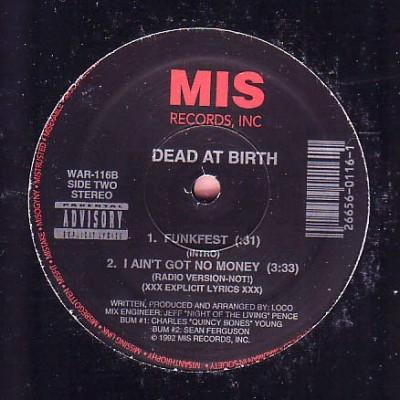 Dead At Birth - I Ain't Got No Money