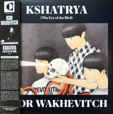 Igor Wakhévitch - Kshatrya (The Eye Of The Bird)