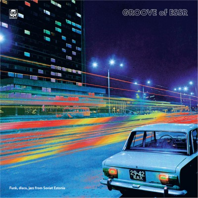 Various - Groove Of ESSR: Funk, Disco, Jazz From Soviet Estonia