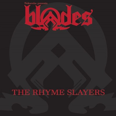NekWreka Presents Blades - The Rhyme Slayers