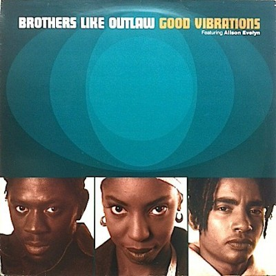 Brothers Like Outlaw - Good Vibrations
