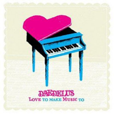Daedelus - Love To Make Music To