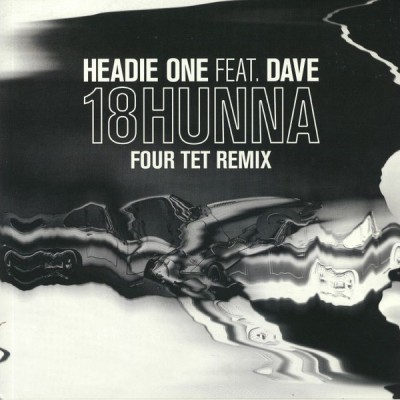 Headie One Feat. Dave - 18Hunna (Four Tet Remix)